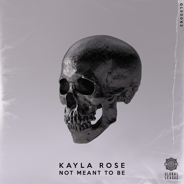 Kayla Rose - Not Meant To Be